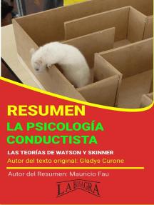 Resumen de La Psicología Conductista: RESÚMENES UNIVERSITARIOS