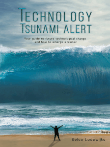 Technology Tsunami Alert: Your guide to future technological change and how to emerge a winner