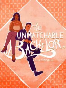 The Unmatchable Bachelor