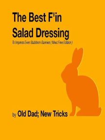 The Best F'in Salad Dressing To Impress Even Stubborn Bunnies Meat Free Edition