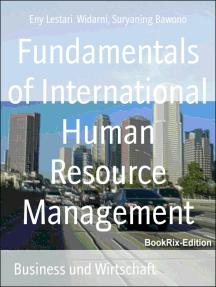 Fundamentals of International Human Resource Management: The Basic Strategy of Optimizing Multinational Organization Performance