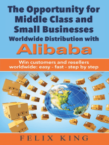 The Opportunity for Middle Class and Small Businesses: Worldwide Distribution with Alibaba: Win customers and resellers worldwide: easy - fast - step by step