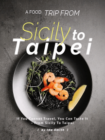 A Food Trip From Sicily To Taipei: If You Cannot Travel, You Can Taste It – From Sicily To Taipei
