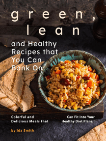 Green, Lean and Healthy Recipes that You Can Bank On: Colorful and Delicious Meals that Can Fit Into Your Healthy Diet Plans!!