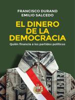 El dinero de la democracia: Quién financia a los partidos políticos
