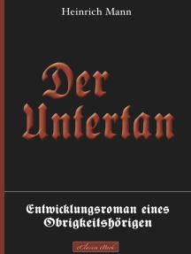 Der Untertan – Entwicklungsroman eines Obrigkeitshörigen