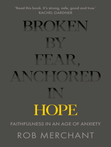 Broken by Fear, Anchored in Hope: Faithfulness in an age of anxiety
