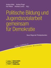 Politische Bildung und Jugendsozialarbeit gemeinsam für Demokratie: Neue Wege der Primärprävention
