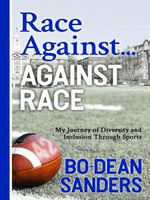Race Against ... Against Race: My Journey of Diversity and Inclusion Through Sports