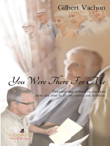You WERE THERE FOR ME: Discover the flipside of the coin from her time in a Long-Term Care Hospital