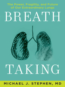 Breath Taking: What Our Lungs Teach Us About Our Origins, Ourselves, and Our Future
