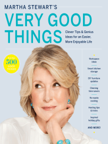 Martha Stewart's Very Good Things: Clever Tips & Genius Ideas for an Easier, More Enjoyable Life