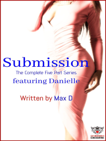 Submission (The Complete Five Part Series) featuring Danielle