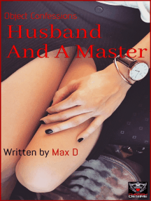 Object Confessions: Husband And A Master