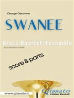 Swanee - Brass Quartet/Ensemble (score & parts)