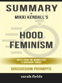 """""""Hood Feminism: Notes from the Women That A Movement Forgot"""" by Mikki Kendalls"""