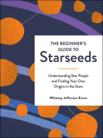 The Beginner's Guide to Starseeds: Understanding Star People and Finding Your Own Origins in the Stars