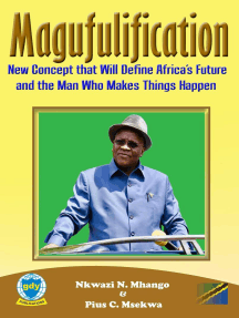 Magufulification, new Concept that will Define Africa's Future and the Man who Makes Things Happen: Leadership and vision, #1