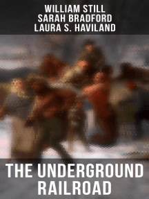 The Underground Railroad: Real Life Stories, Escapes, Bravery and Struggles