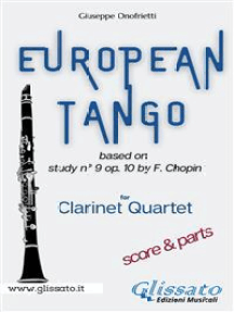 """""""European Tango"""" for Clarinet Quartet: based on study n°9 op.10 by F. Chopin"""