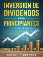 Inversión De Dividendos Para Principiantes Y A Prueba De Tontos