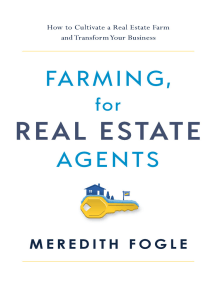 Farming, for Real Estate Agents: How to Cultivate a Real Estate Farm and Transform Your Business