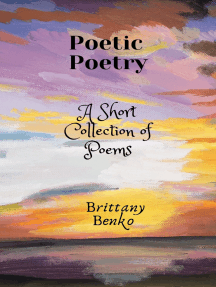 Poetic Poetry: A Short Collection of Poems