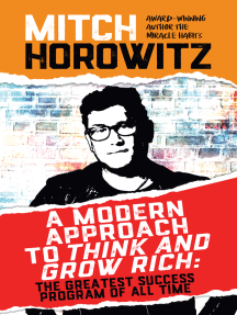 A Modern Approach to Think and Grow Rich: The Greatest Success Program of All Time
