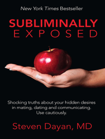 Subliminally Exposed: Shocking Truths About Your Hidden Desires in Mating, Dating and Communicating
