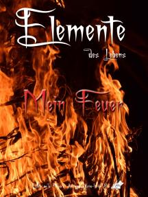 Elemente des Lebens: Mein Feuer