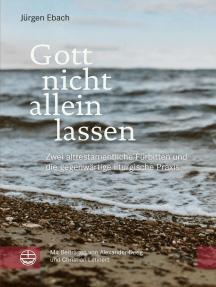 Gott nicht allein lassen: Zwei alttestamentliche Fürbitten und die gegenwärtige liturgische Praxis