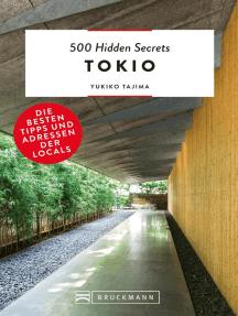 500 Hidden Secrets Tokio: Die besten Tipps und Adressen der Locals