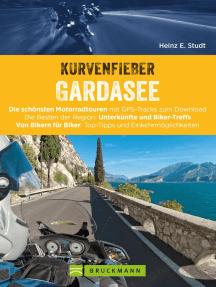 Kurvenfieber Gardasee: Die schönsten Motorradtouren mit GPS-Tracks zum Download. Die Besten der Region: Unterkünfte und Biker-Treffs. Von Bikern für Biker: Top-Tipps und Einkehrmöglichkeiten