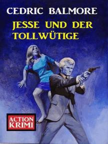 Jesse und der Tollwütige: Action Krimi