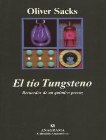 El tío Tungsteno: Recuerdos de un químico precoz