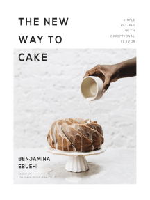 The New Way to Cake: Simple Recipes with Exceptional Flavor