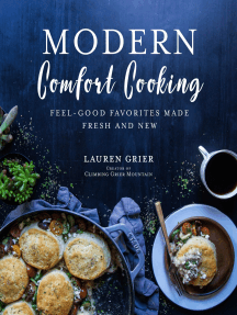 Modern Comfort Cooking: Feel-Good Favorites Made Fresh and New