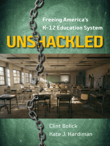 Unshackled: Freeing America's K–12 Education System