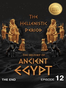 The History of Ancient Egypt: The Hellenistic Period: Ancient Egypt Series, #12