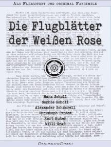Die Flugblätter der Weißen Rose – Als Fließtext und original Faksimile