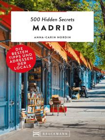 500 Hidden Secrets Madrid: Die besten Tipps und Adressen der Locals