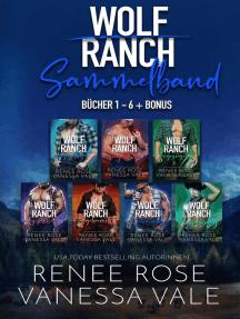 Wolf Ranch Sammelband: Bücher 1 - 6 + Bonus: Wolf Ranch