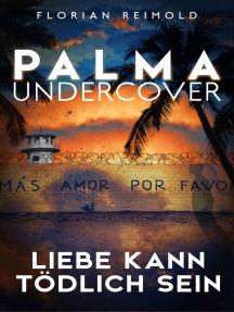 Palma Undercover - Liebe kann tödlich sein