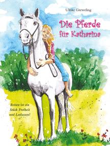 Die Pferde für Katharina: Reiten ist ein Stück Freiheit und Loslassen