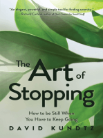 The Art of Stopping: How to Be Still When You Have to Keep Going (Mindfulness Meditation)