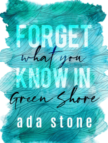 Forget What You Know in Green Shore