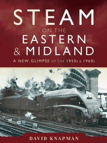 Steam on the Eastern & Midland: A New Glimpse of the 1950s & 1960s