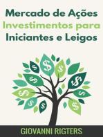 Mercado de Ações Investimentos para Iniciantes e Leigos