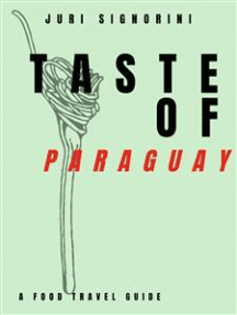 Taste of... Paraguay: A food travel guide