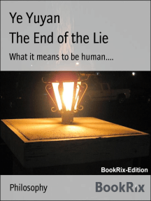 The End of the Lie: What it means to be human....